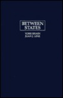 Between States: Interim Governments in Democratic Transitions - Yossi Shain, Juan J. Linz