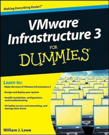 VMWare VI3 For Dummies - Bill Lowe, William J. Lowe