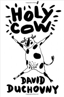 Holy Cow: A Modern-Day Dairy Tale - David Duchovny