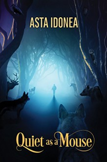 Quiet as a Mouse (2016 Daily Dose - A Walk on the Wild Side Book 21) - Asta Idonea