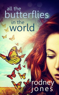 All the Butterflies in the World - Rodney Jones