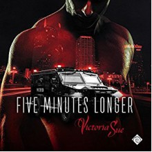 Five Minutes Longer - Victoria Sue