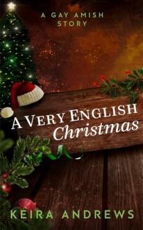 A Very English Christmas - Keira Andrews