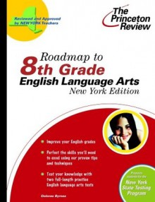 Roadmap to 8th Grade English Language Arts, New York Edition - Princeton Review