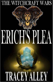 Erich's Plea (The Witchcraft Wars, #1) - Tracey Alley, Geoff Armstrong, Angela Armstrong