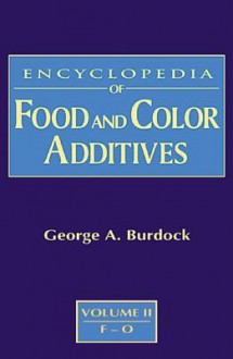 Encyclopedia of Food and Color Additives - George A. Burdock