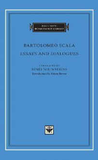 Essays and Dialogues - Bartolomeo Scala