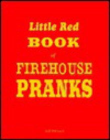 Little Red Book of Firehouse Pranks - Jeff Hibbard