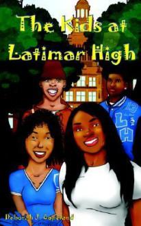The Kids at Latimar High - Deborah J. Copeland