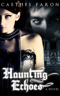 Haunting Echoes - Caethes Faron