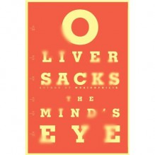 The Mind's Eye [2010 Hardcover] Oliver Sacks (Author)The Mind's Eye [2010 Hardcover] Oliver Sacks (Author)The Mind's Eye [2010 Hardcover] - Oliver W. Sacks