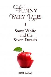 Funny Fairy Tales 1 - Snow White and the Seven Dwarfs - Reut Barak