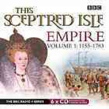 This Sceptred isle: Empire: Vol 1: 1155-1783 (BBC Radio Collection) - Christopher Lee
