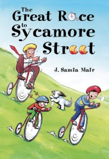The Great Race to Sycamore Street - J Samia Mair