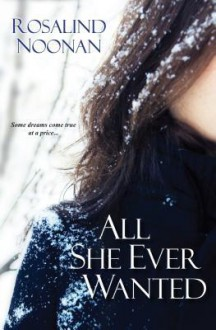 All She Ever Wanted - Rosalind Noonan