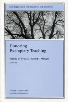 Honoring Exemplary Teaching: New Directions for Teaching and Learning, Number 65 - Robert J. Menges