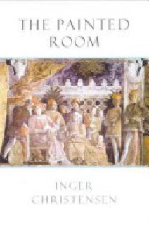 The Painted Room: A Tale of Mantua - Inger Christensen