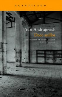 Doce anillos - Yuri Andrukhovych, Oksana Gollyak, Frederic Guerrero Solé