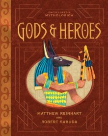 Encyclopedia Mythologica: Gods and Heroes Pop-Up Special Edition - Matthew Reinhart, Robert Sabuda