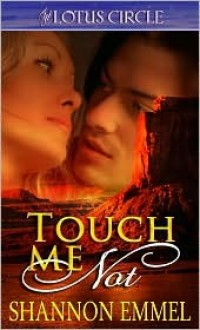 Touch Me Not - Shannon Emmel