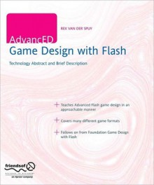 Advanc Ed Game Design With Flash - Rex van der Spuy