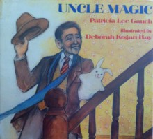 Uncle Magic - Patricia Lee Gauch