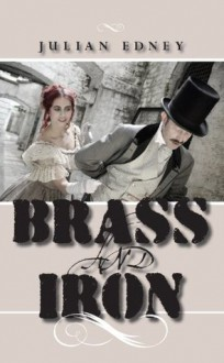 Brass and Iron - Julian Edney