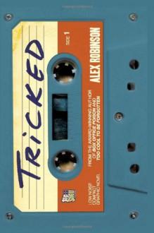 Tricked - Alex Robinson