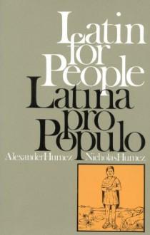 Latin for People : Latina Pro Populo - Paul Alexander Humez