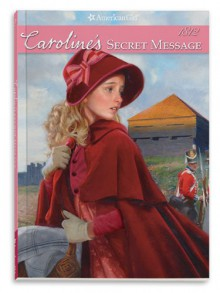 Caroline's Secret Message - Kathleen Ernst, Robert Papp, Lisa Papp