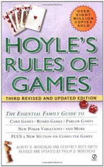 Hoyle's Rules of Games - 'Albert H. Morehead', 'Geoffrey Mott-Smith', 'Philip D. Morehead'