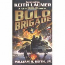 Bolo Brigade - William H. Keith Jr., Keith Laumer