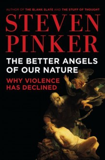 By Steven Pinker:The Better Angels of Our Nature: Why Violence Has Declined [Hardcover] - Steven Pinker