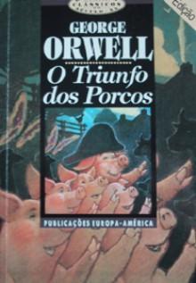 O Triunfo dos Porcos - Madalena Esteves, George Orwell