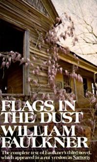 Flags in the Dust - William Faulkner, Douglas Day