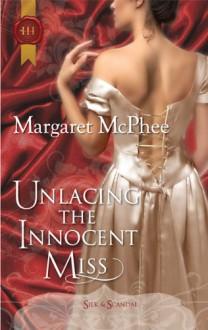 Unlacing The Innocent Miss (Silk & Scandal #6) - Margaret McPhee