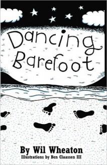 Dancing Barefoot - Wil Wheaton