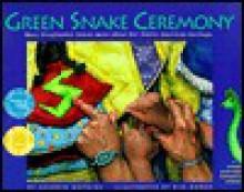 Green Snake Ceremony [With Green Snake Bookmark] - Sherrin Watkins, Kim Doner