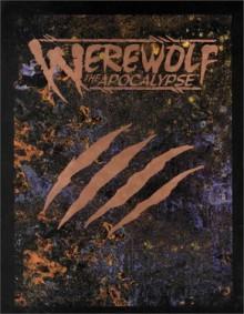 Werewolf: The Apocalypse - Mitch Byrd, Steve Prescott, Lots of the Best