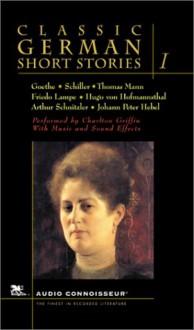 Classic German Short Stories, Vol. 1 - Charlton Griffin, Thomas Mann