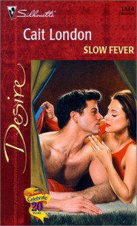 Slow Fever (Freedom Valley) (Silhouette Desire #1334) - Cait London