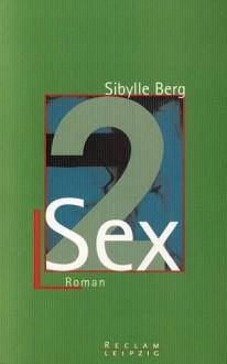 Sex 2 - Sibylle Berg