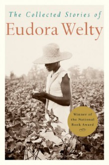 The Collected Stories of Eudora Welty - Eudora Welty
