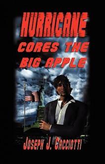 Hurricane Cores the Big Apple - Joseph Cacciotti