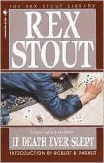 If Death Ever Slept: A Nero Wolfe Mystery - Rex Stout