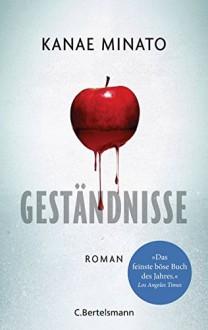 Geständnisse: Roman - Kanae Minato,Sabine Lohmann