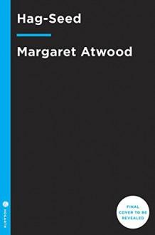 Hag-Seed (Hogarth Shakespeare) - Margaret Atwood