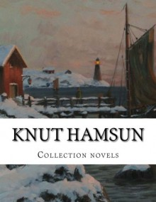 Knut Hamsun, Collection novels - Knut Hamsun, Paula Wiking, William W. Worster, Carl Christian Hyllested, George Egerton
