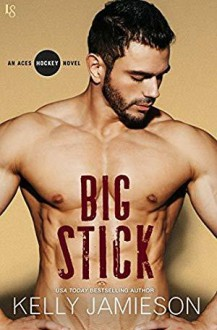 Big Stick - Kelly Jamieson