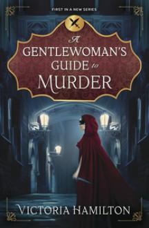 A Gentle Woman's Guide to Murder - Victoria Hamilton
